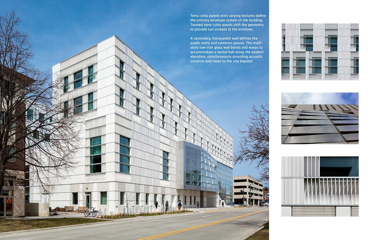 Terra cotta panels with varying textures define the building's primary envelope system. Twisted terra cotta panels shift the geometry to provide sun screens at the windows. A secondary transparent wall def Tim Griffith}
