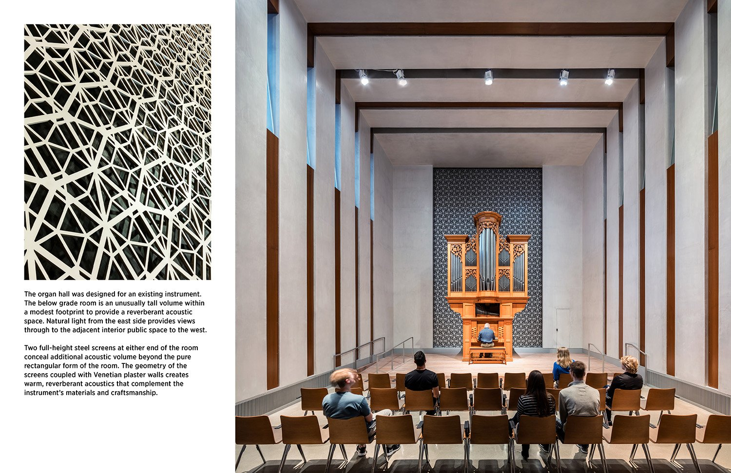 The organ hall was designed for an existing instrument. The below grade room is an unusually tall volume within a modest footprint to provide a reverberant acoustic space. Natural light from the east side  Tim Griffith}