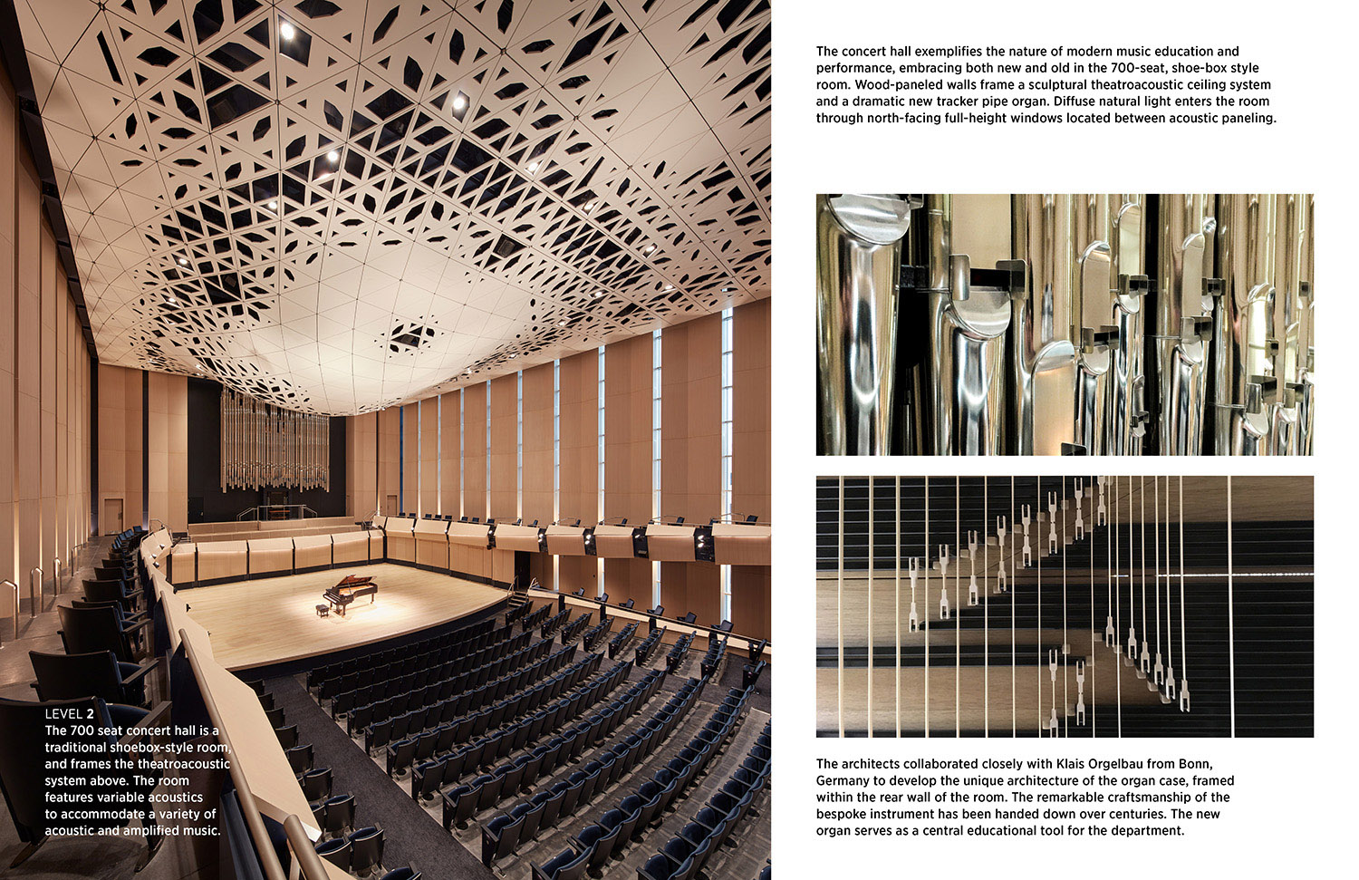 The concert hall exemplifies the nature of modern music education and performance, embracing both new and old in the 700-seat, shoe-box style room Wood-paneled walls frame a sculptural theatroacoustic ceil Tim Griffith}