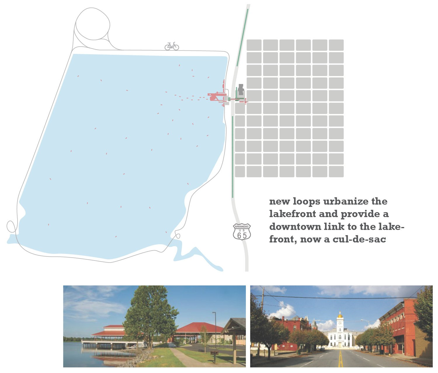 new loops urbanize the lakefront and provide a downtown link to the lakefront, now a cul-de-sac University of Arkansas Community Design Center}