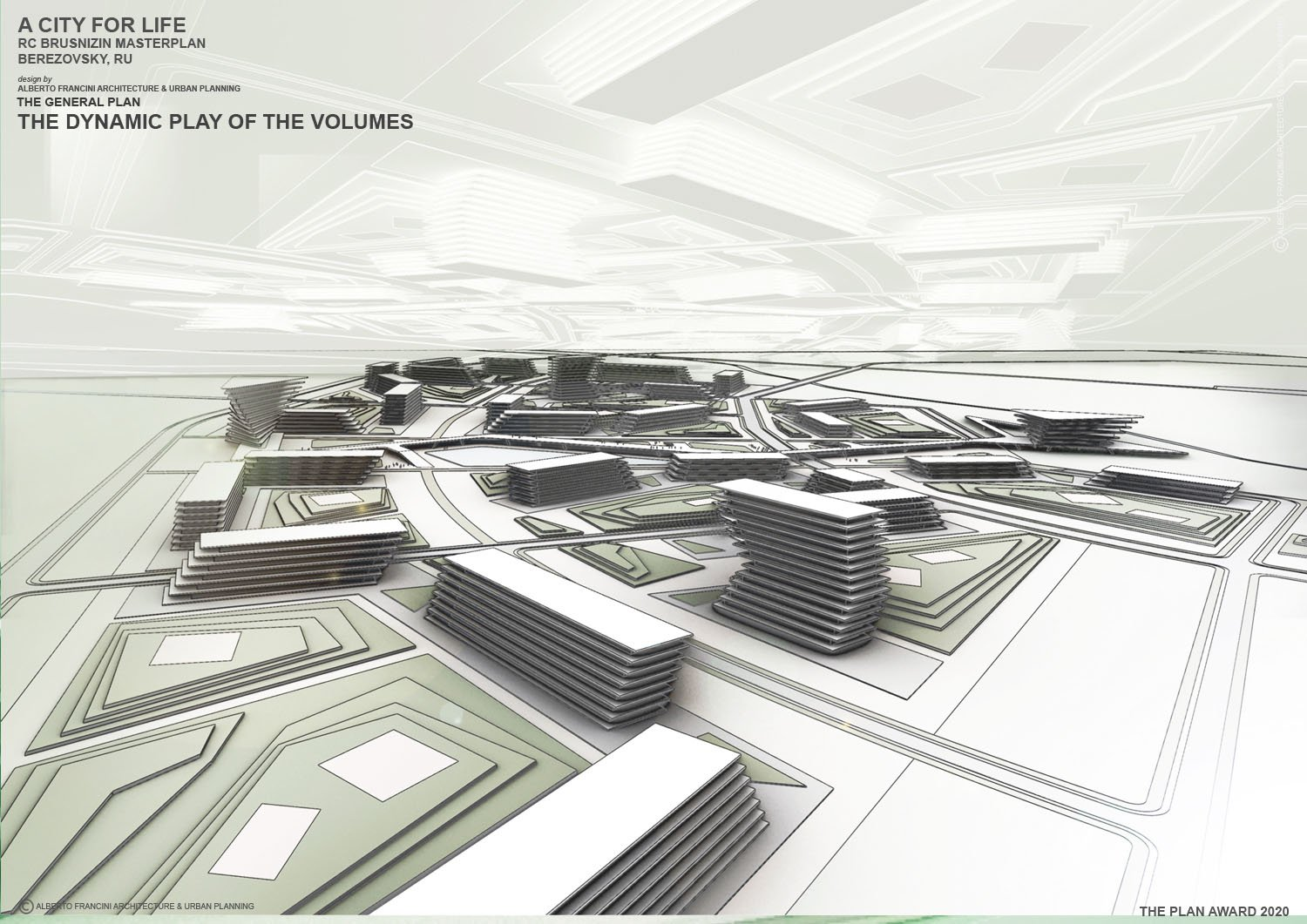 THE DYNAMIC PLAY OF THE VOLUMES ALBERTO FRANCINI ARCHITECTURE & URBANPLANNING}