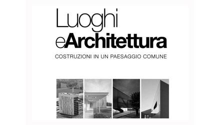 Luoghi e architettura, costruzioni in un paesaggio comune