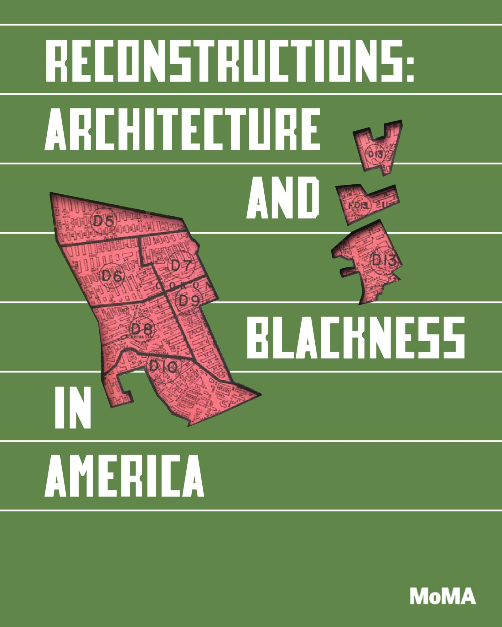 MoMA Cover of the exhibition catalogue Reconstructions: Architecture and Blackness in America, published by The Museum of Modern Art, 2021.