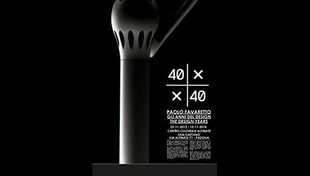 40 X 40 Paolo Favaretto Gli anni del design